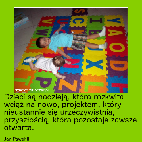dziecko, cytaty, sentencje, demotywatory, demoty, matka, dzieci, niemowlęta, mama, mamusia, dziecko, niemowlę, bobas, macierzyństwo, rodzicielstwo, tata, tatuś, ojciec, tacierzyństwo, child, kid, kids, quotes, children, mother, mom, mommy, baby, kids, motherhood, parenthood, dad, daddy, father, Dzień matki, dzień dziecka, dzień ojca, father's day, mother's day, child's day