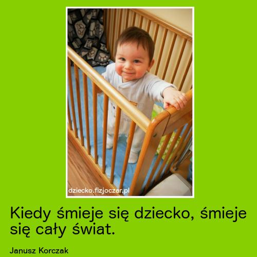 kiedy śmieje się dziecko, śmieje sięcały świat