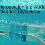 Świetne oswajanie z wodą dla początkujących pływaków