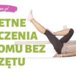 Trening siłowy w domu – świetne ćwiczenia w domu